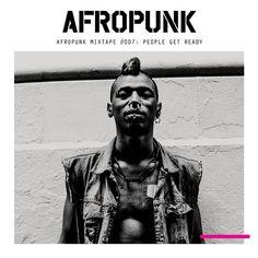 "AFROPUNK Mixtape #007: ""People Get Ready"" (streaming)"