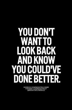 WNL Morning Motivation: #GoodMorningWNLFamily! You don't want to look back one day and realize you could have done better. #WeightLossJourney #YouCanDoThis #NoRegrets #AlwaysDoYourBest #MorningMotivation #WeightNoLonger #WeightLoss #IdealProtein