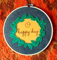 O' Happy Day! 7 inch embroidery hoop ready to ship. £20 with free UK postage!