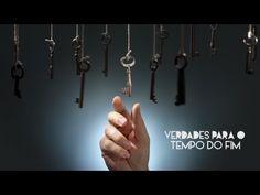 VERDADES PARA O TEMPO DO FIM - 6 de 6 - A Mais Abaladora de Todas as Ver...
