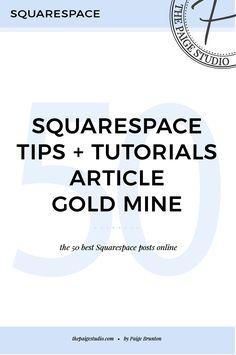 50 Squarespace tips & tutorials blog post gold mine — The Paige Studio • Squarespace Website Designer