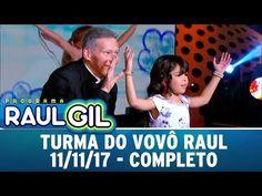 A Turma do Vovô Raul - Completo   Programa Raul Gil (11/11/17) - YouTube Playlists, Raul Gil, Youtube, You Complete Me, Youtubers, Youtube Movies