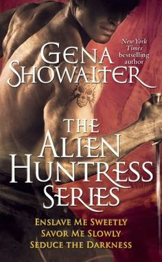 The Alien Huntress Series by Gena Showalter (& everything else she writes, too! lol)