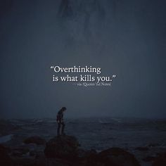 Overthinking is what kills you. via Quotes 'nd Notes via (http://ift.tt/2iPmg13)