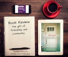 Just Show Up by Kara Tippets and Jill Lynn Buteyn Book Review   This book is a beautiful testimony of friendship and community, of showing up for one another in the midst of hard times, loving well and intentionally even when it hurts.