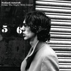 Richard Ashcroft – Break The Night With Colour