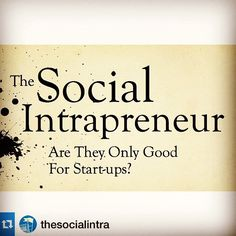 TheSocialIntrapreneurs.com: A social intrapreneur is someone who works to develop and promote practical solutions to social or environmental challenges to acting as a social entrepreneur inside another's organization - startups, NGOs or large comapnies - also known as a Corporate Social Entrepreneur.