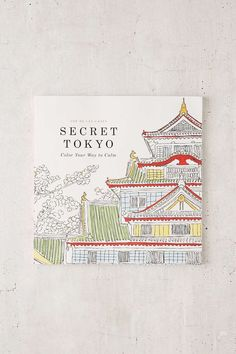 Secret Tokyo Color You Way To Calm By Zoe De Las Cases Urban Outfitters Good Gift IdeasColoring BooksUrban