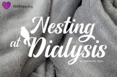 Nesting at Dialysis-katherine-soto Diabetic Renal Recipes, Types Of Cereal, Tea And Crumpets, Are You Bored, Getting Hungry, Dialysis, Medical History, Kidney Disease, People Talk
