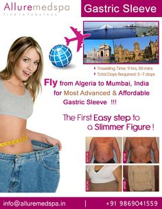 Gastric sleeve surgery is procedure which works by reducing your stomach size by Celebrity Gastric sleeve surgeon Dr. Milan Doshi. Fly to India for Gastric sleeve surgery (also known as Sleeve Gastrectomy) at affordable price/cost compare to Algiers, Oran, Constantine, ALGERIA at Alluremedspa, Mumbai, India.  http://www.alluremedspa-algeria.com/