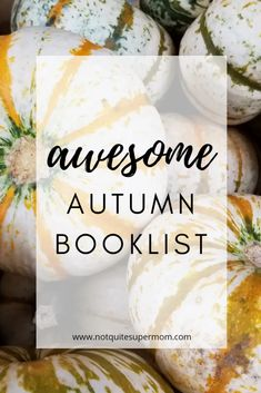 Autumn Booklist - Not Quite Super Mom - With so many changes in the fall, it makes for a fun topic to read about! You and your child will love the fun autumn booklist we've put together. #booklist #fallbooklist #autumnbooklist #teachingpreschool #teachingkindergarten #education #learning