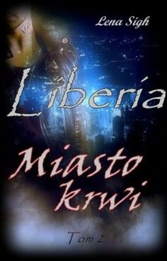 Miasto krwi - Liberia II - Prolog #wattpad #fantasy