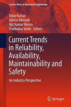 Current Trends in Reliability, Availability, Maintainability and Safety: An Industry Perspective (Lecture Notes in Mechanical Engineering)