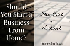 Should You Start a Business From Home?http://inspireplanning.ca/start-business-home/