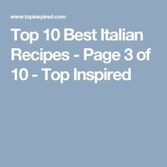 Top 10 Best Italian Recipes - Page 3 of 10 - Top Inspired