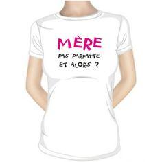 Tee shirt original : Mère pas parfaite et alors ? - SiMedio