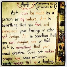 Definitions of art by children...helps us understand how they might perceive art therapy #arttherapy #quotes