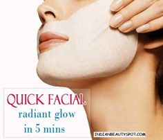QUICK FACIAL – Radiant glow in 5 mins