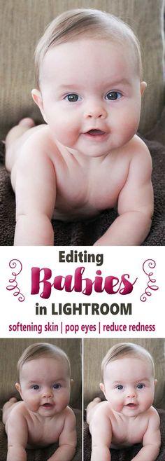 Editing Babies in Lightroom | Softening Skin | Reducing Redness | Pop Eyes