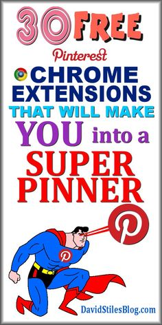 30 FREE PINTEREST CHROME EXTENSIONS TO MAKE YOU A SUPER PINNER! From: DavidStilesBlog.com