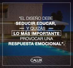 Seduce creando espacios que reflejen y provoquen las mejores sensaciones. #Calux #FrasesCalux #Arquitectura #Diseño