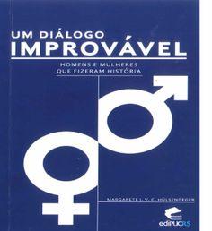 Margarete Hülsendeger premia seu leitor com seu segundo livro Um diálogo improvável – Homens e mulheres que fizeram história