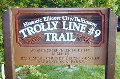 #9 Trolley Line - 1.1 Miles from Oella Avenue to Ellicott City. …and yes, the trail does go through our park.
