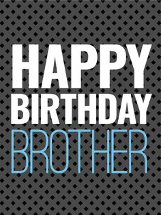 Sleek & Modern Happy Birthday Day Card for Brother: Only the best for brothers. Send your brother this sleek and modern birthday card to wish him a happy day. Black and white are a perfect pair for a minimalist birthday card that makes a bold statement. Celebrate your classy and sharp brother with a birthday greeting he'll definitely appreciate. Fast and easy to send, make it the best birthday yet with one of our stylish birthday greeting cards.