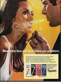 blow in her face and she'll follow you anywhere.  So will a hooker.