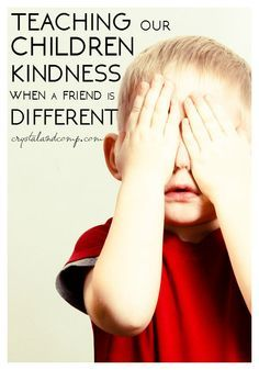 teaching our children kindness when a friend is different