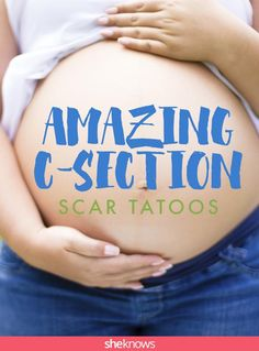You will never believe what these moms did with their C-section scars ... gorgeous tattoo ideas!