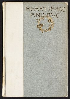 File name: 06_04_000142 Local call number: PS2314.H4 Title: Heartsease and rue [Front cover] Creator/Contributor: Whitman, Sarah (Binding designer); Lowell, James Russell, 1819-1891 (Author) Genre: Book covers Date created: 1888 Physical description: 1 item : book cover Summary/Abstract: White cloth and light grey paper, gold stamped lettering and wreath. Provenance notes: Research Library transfer Location: Boston Public Library, Special Collections, Rare Books Rights: No known copyright…