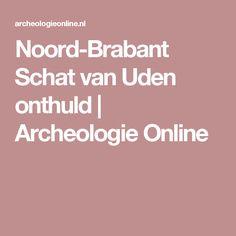 Noord-Brabant Schat van Uden onthuld | Archeologie Online