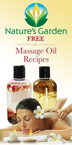 Free Natural Massage Oil Recipes from Natures Garden.  #massageoil DIY beauty #diy