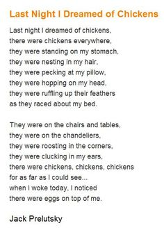 Chicken Poem. Love Jack Prelutsky's poetry! Go to the children's library and find books of his poetry. You and your child will have a wonderful read and laugh together!