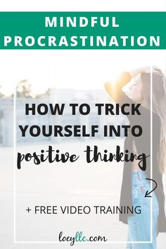 PINNING FOR LATER: Procrastination tips for becoming more mindful during down-time. Stay positive to stay motivated!