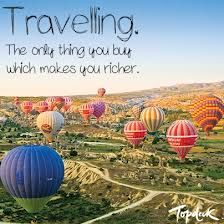 Risultati immagini per travel is the only thing you buy that makes you richer
