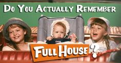 "​Do You Actually Remember ""Full House""? Check your 90s TV IQ for this popular show with this quick, fun quiz!"