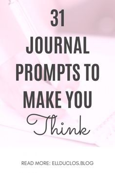 31 journal prompts to make you think | Self discovery & motivational journal prompts - writing prompts for self discovery. Journal prompts for the new year. #journal #journaling #journalprompts #creativewriting #selfdiscovery #selfimprovement #personaldevelopment