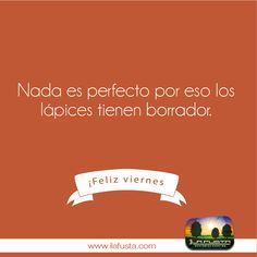 Nada es perfecto por eso los lápices tienen borrador.  #organizadoresdeeventos #fiesta #cultura