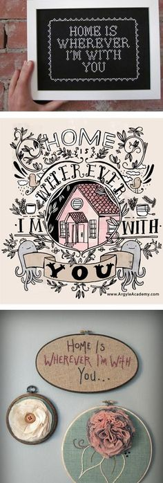 Home is wherever I'm with you! i want this in our new entryway on a cute framed calkboard on the entry table :)