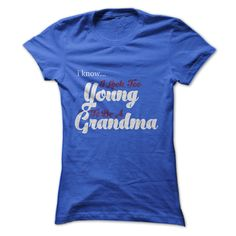 I Know I Look Too Young To Be A Grandma