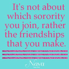 Nava, New York Panhellenic. No matter the college the saying is true