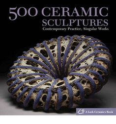 The Paperback of the 500 Ceramic Sculptures: Contemporary Practice, Singular Works Series) by Lark Books, Suzanne J. Ceramic Supplies, Pottery Supplies, Ceramic Tools, Ceramic Clay, Ceramic Artists, Raku Kiln, Amaco Glazes, Historian, Artist At Work