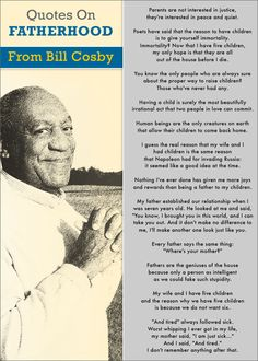 Quotes on Fatherhood from Bill Cosby, a genuinely inspirational being I have been watching since before I could even read.