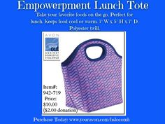 Empowerment Lunch Tote. $2.00 donation  to reduce domestic and gender violence through Speak Out programs www.youravon.com/hslocomb Available 8/27/15