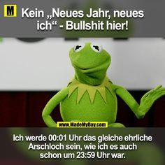 """No """"New Year, New Me"""" - bullshit here! I& going to Kein """"Neues Jahr, neues ich"""" – Bullshit hier! Ich werde um Uhr das gleich… No """"New Year, New Me"""" – bullshit here! I& be the same honest asshole at as I was at - Blabla, Funny Memes, Jokes, New Year New Me, Sarcasm Humor, Kids Nutrition, Bullshit, Animal Memes, Quotations"""