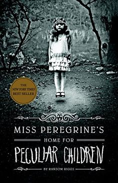 Miss Peregrine's Home for Peculiar Children (Miss Peregrine's Peculiar Children) by Ransom Riggs