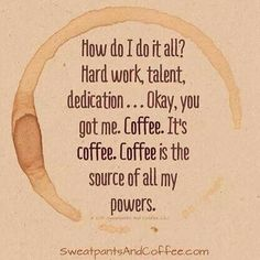 The secret is out. Coffee is the source of all my powers. Coffee Talk, Coffee Is Life, I Love Coffee, My Coffee, Coffee Drinks, Morning Coffee, Coffee Cups, Happy Coffee, Skinny Coffee