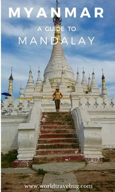 Mandalay -the name alone conjures something magical, exotic, a place shrouded in mystery that you long to discover�